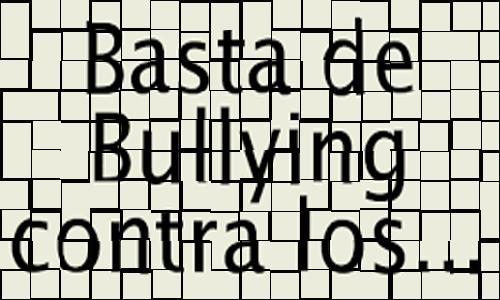 Una vez más decimos basta de Bullying
